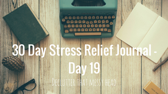 30 Day Stress Relief Journal – Day19